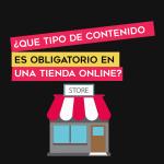 que tipo de contenido es obligatorio en tienda online